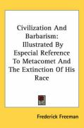 Civilization and Barbarism: Illustrated by Especial Reference to Metacomet and the Extinction of His Race