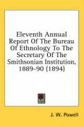 Eleventh Annual Report of the Bureau of Ethnology to the Secretary of the Smithsonian Institution, 1889-90 (1894)