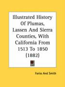 Illustrated History of Plumas, Lassen and Sierra Counties, with California from 1513 to 1850 (1882)