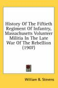 History of the Fiftieth Regiment of Infantry, Massachusetts Volunteer Militia in the Late War of the Rebellion (1907)
