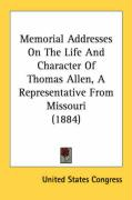 Memorial Addresses on the Life and Character of Thomas Allen, a Representative from Missouri (1884)