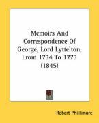 Memoirs and Correspondence of George, Lord Lyttelton, from 1734 to 1773 (1845)