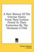 A New History of the Grecian States: From Their Earliest Period to Their Extinction by the Ottomans (1794)