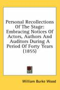 Personal Recollections of the Stage: Embracing Notices of Actors, Authors and Auditors During a Period of Forty Years (1855)