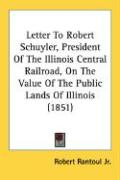 Letter to Robert Schuyler, President of the Illinois Central Railroad, on the Value of the Public Lands of Illinois (1851)