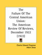 The Failure of the Central American Union: The American Review of Reviews, December 1922 (1922)