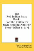 The Red Indian Fairy Book: For the Children's Own Reading and for Story-Tellers (1917)