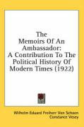 The Memoirs of an Ambassador: A Contribution to the Political History of Modern Times (1922)