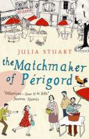 The Matchmaker of Prigord. Julia Stuart