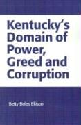 Kentucky's Domain of Power, Greed and Corruption