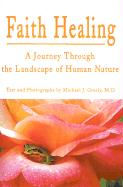 Faith Healing: A Journey Through the Landscape of Human Nature