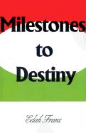 Milestones to Destiny: The Story of a Woman Who Never Gave Up.