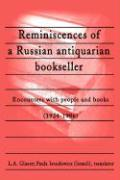 Reminiscences of a Russian Antiquarian Bookseller: Encounters with People and Books (1924-1986)