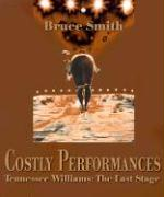 Costly Performances: Tennessee Williams: The Last Stage