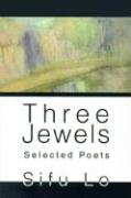 Three Jewels: Selected Poets