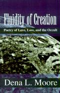 Fluidity of Creation: Poetry of Love, Loss, and the Occult