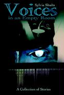 Voices in an Empty Room: A Collection of Stories
