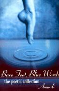Bare Feet, Blue Words: : The Poetic Collection