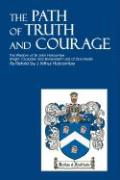 The Path of Truth and Courage: The Wisdom of Sir John Holcombeknight, Crusader and Benevolent Lord of Dorchester