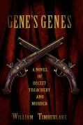Gene's Genes: A Novel of Deceit, Treachery, and Murder