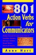 801 Action Verbs for Communicators: Position Yourself First with Action Verbs for Journalists, Speakers, Educators, Students, Resume-Writers, Editors