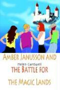Amber Janusson and the Battle for the Magic Lands