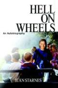 Hell on Wheels: An Autobiography