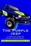 The Purple Jeep: A Couple's Story of Loving Through Dying...