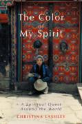 The Color of My Spirit: A Spiritual Quest Around the World