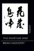 The Overture Bird: Poems