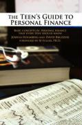 The Teen's Guide to Personal Finance: Basic Concepts in Personal Finance That Every Teen Should Know