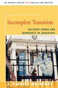 Incomplete Transition: Military Power and Democracy in Argentina