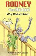 Rodney the Robot: Why Rodney Rebels