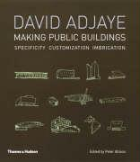 David Adjaye: Making Public Buildings: Customization Imbrication Specificity