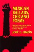 Mexican Ballads, Chicano Poems: History and Influence in Mexican-American Social Poetry