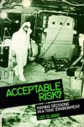 Acceptable Risk?: Making Decisions in a Toxic Enviorment