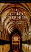 The Gothic Enterprise: A Guide to Understanding the Medieval Cathedral
