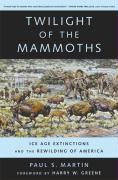 Twilight of the Mammoths: Ice Age Extinctions and the Rewilding of America