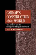 Carnap's Construction of the World: The Aufbau and the Emergence of Logical Empiricism