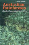 Australian Rainforests: Islands of Green in a Land of Fire