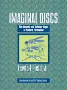 Imaginal Discs: The Genetic and Cellular Logic of Pattern Formation