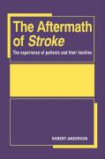 The Aftermath of Stroke: The Experience of Patients and Their Families
