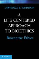 A Life-Centered Approach to Bioethics