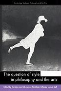 The Question of Style in Philosophy and the Arts