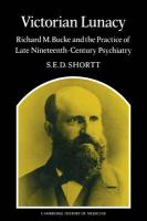 Victorian Lunacy: Richard M. Bucke and the Practice of Late Nineteenth-Century Psychiatry