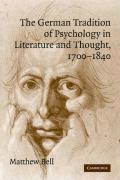 The German Tradition of Psychology in Literature and Thought, 1700 1840