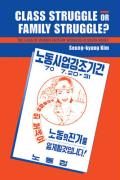 Class Struggle or Family Struggle?: The Lives of Women Factory Workers in South Korea