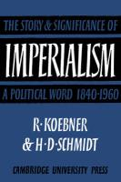 Imperialism: The Storyand Significance of a Political Word, 1840 1960