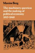 The Machinery Question and the Making of Political Economy 1815 1848
