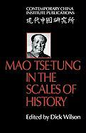 Mao Tse-Tung in the Scales of History: A Preliminary Assessment Organized by the China Quarterly